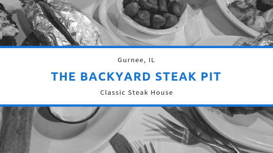 The Backyard Steak Pit is a classic steakhouse in Gurnee, Illinois