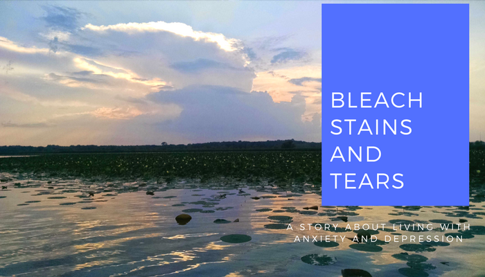Bleach Stains and Tears – A Story About Living with Depression