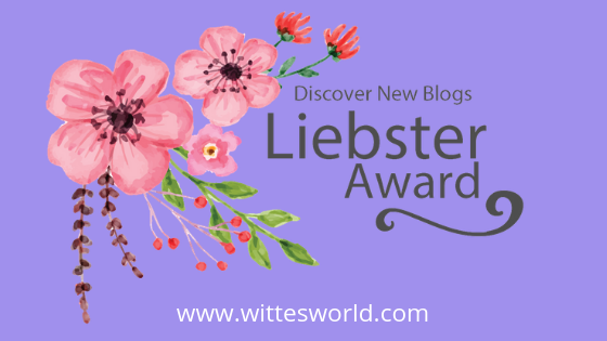 Witte's World's Liebster Award Nomination