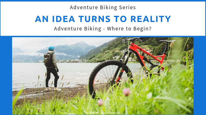 Adventure Biking - Where to Begin?